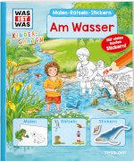 WAS IST WAS Kindergarten Malen, Rätseln, Stickern - Am Wasser, Taschenbuch, 24 Seiten, ab 3 Jahren